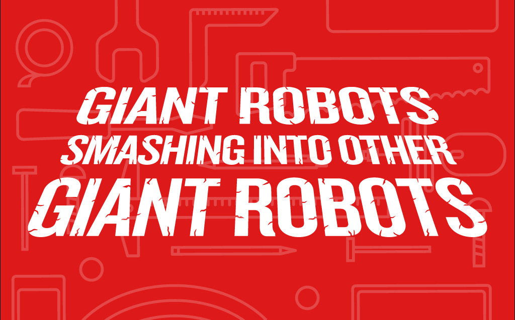 <p>Giant Robots Smashing Into Other Giant Robots logo</p>